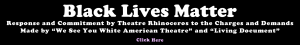 Response and Commitment by Theatre Rhinoceros to the Charges and Demands Made by We See You White American Theatre and The Living Document