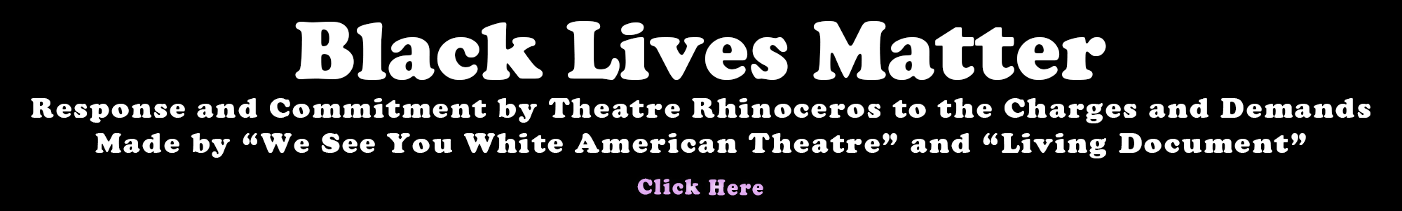 Black Lives Matter - An invitation to click and see Theatre Rhinoceros' Statement